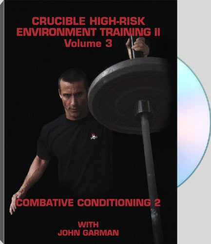 Crucible High-Risk Environment Training II Volume 3: Combative Conditioning 2