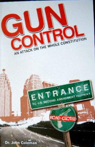 Gun Control: An Attack on the Whole Constitution
