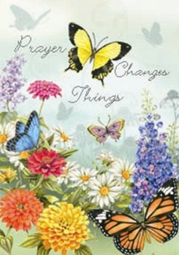 """Prayer Changes Things "" - Butterfly Floral Garden Flag 12 Inches X 18 Inches"