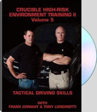 Crucible High-Risk Environment Training II Volume 5: Tactical Driving Skills with Frank Conway and Tony Longinotti