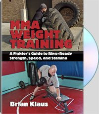 MMA Weight Training A Fighter's Guide to Ring-Ready Strength, Speed, and Stamina with Brian Klaus