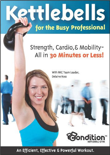 Kettlebells for the Busy Professional