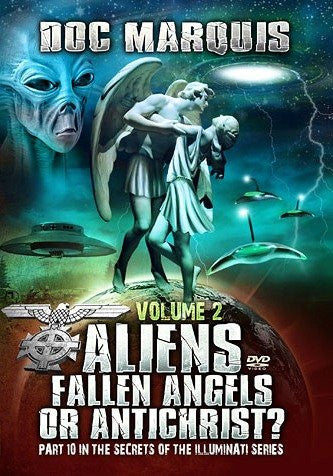 Aliens, Fallen Angels or Antichrist - Volume 2