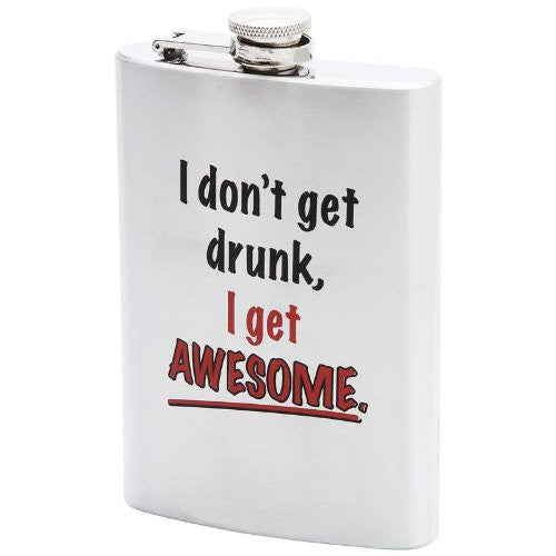 8oz Stainless Steel Flask with I DON'T GET DRUNK I GET AWESOME Imprint