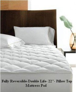 "Reversible Pillow Top Mattress Pad-Double Life! 800TC -22"" Deep Pocket"