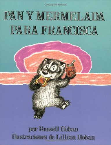 Pan y Mermelada Para Francisca (Bread and Jam for Frances, Spanish Language Edition)