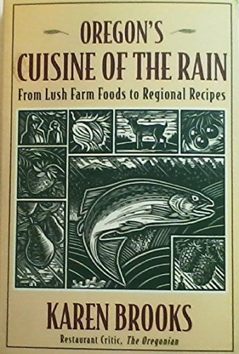 Oregon's Cuisine of the Rain: From Lush Farm Foods to Regional Recipes