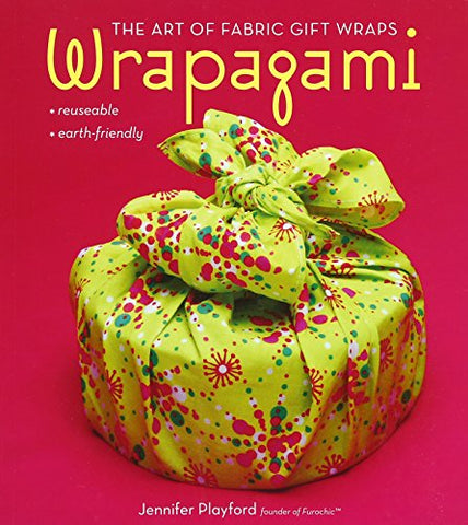 Wrapagami: The Art of Fabric Gift Wraps (Trade Paper) (not in pricelist)
