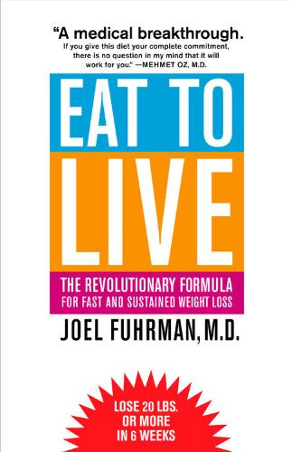 Eat To Live, 2011 Revised Edition (Paperback)