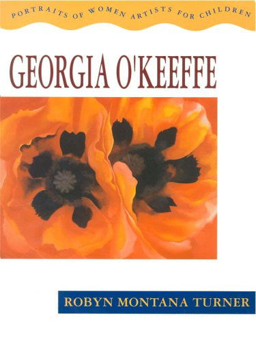 Georgia O'Keeffe: Portraits of Women Artists for Children