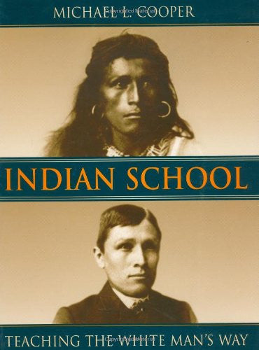 Indian School: Teaching the White Man's Way