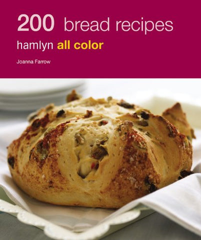 200 Bread Recipes, Hamlyn All Color, By Joanna Farrow, Trade Paperback