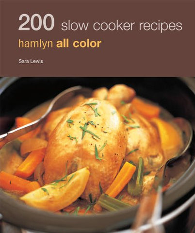 200 Slow Cooker Recipes, Hamlyn All Color, By Sara Lewis, Trade Paperback