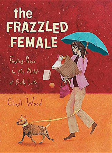 Frazzled Female: Finding Peace in the Midst of Daily Life (Member Book)