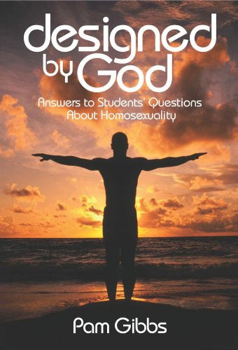 Designed By God: Answers to Students Questions About Homosexuality
