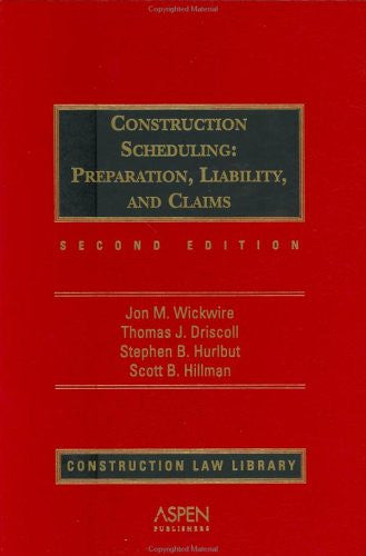 Construction Scheduling: Preparation, Liability and Claims