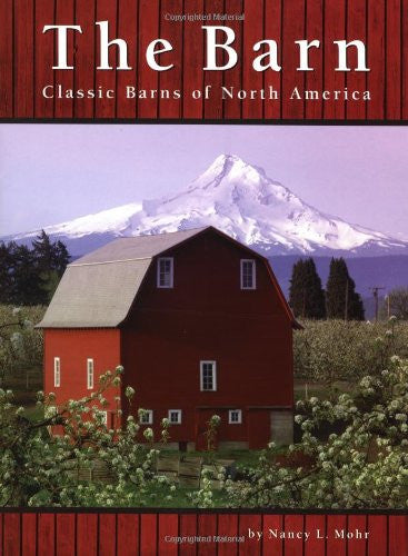The Barn: Classic Barns Of North America