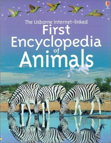 The Usborne Internet-Linked First Encyclopedia of Animals (First Encyclopedias)