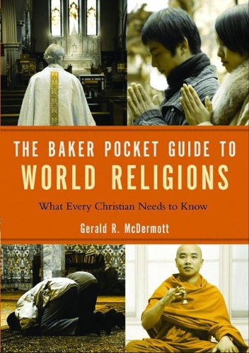 Baker Pocket Guide to World Religions, The: What Every Christian Needs to Know (Baker Pocket Guides To...)