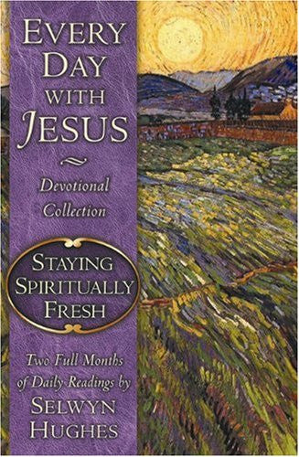 Every Day with Jesus: Staying Spiritually Fresh (Every Day with Jesus Devotional Collection)