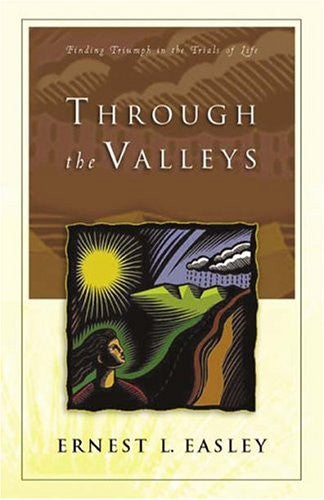 Through the Valleys: Finding Triumph in the Trials of Life
