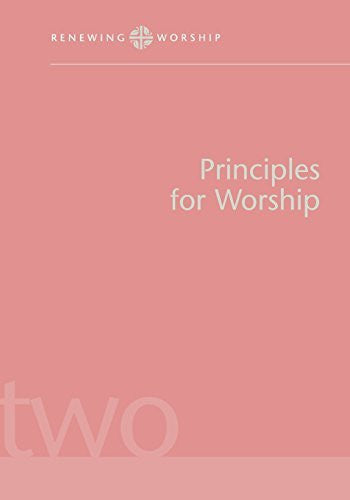 Principles for Worship Rw V2 (Renewing Worship)