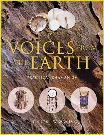 Voices From the Earth: Practical Shamanism