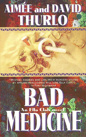 Bad Medicine: An Ella Clah Novel (Ella Clah Novels)