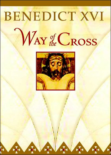 Benedict XVI: Way of the Cross