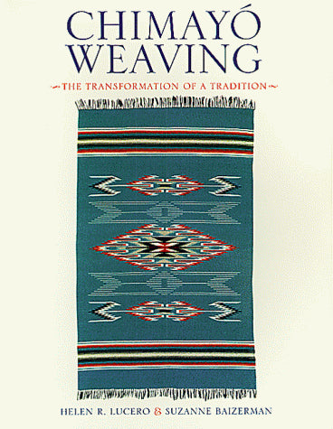 Chimayo Weaving: The Transformation of a Tradition