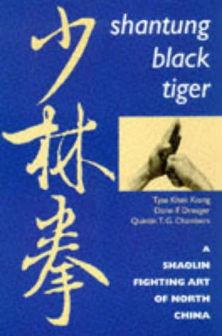Shantung Black Tiger: A Shaolin Fighting Art of North China