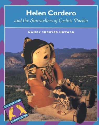 Helen Cordero And The Storytellers Of The Cochiti Pueblo (Closer Look Activity Book)