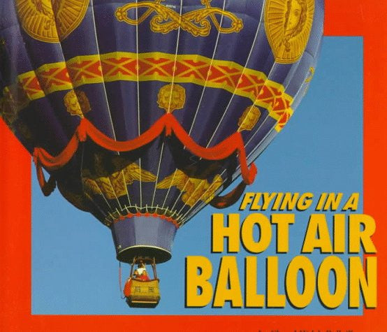 Flying in a Hot Air Balloon (Carolrhoda Photo Books)
