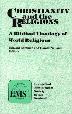 Christianity & The Religions* (Evangelical Missiological Society Series)