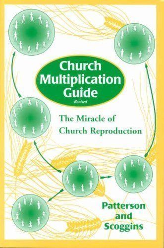 Church Multiplication Guide Revised: The Miracle of Church Reproduction