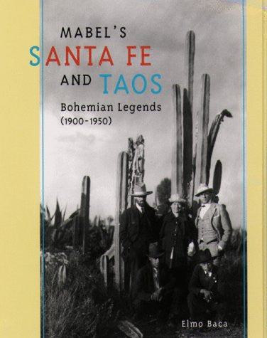 Mabel's Santa Fe and Taos: Bohemian Legends (1900-1950)