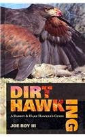 Dirt Hawking: A Rabbit and Hare Hawker's Guide