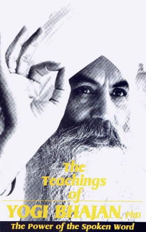 The Teachings of Yogi Bhajan: The Power of the Spoken Word