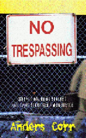 No Trespassing!: Squatting, Rent Strikes, and Land Struggles Worldwide