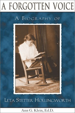 A Forgotten Voice: A Biography of Leta Stetter Hollingworth