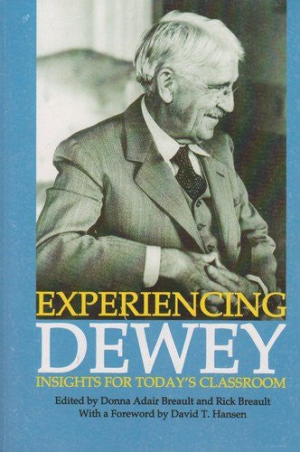 Experiencing Dewey: Insights for Today's Classroom