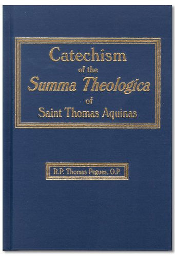 Catechism of the Summa Theologica of st Thomas Aquinas
