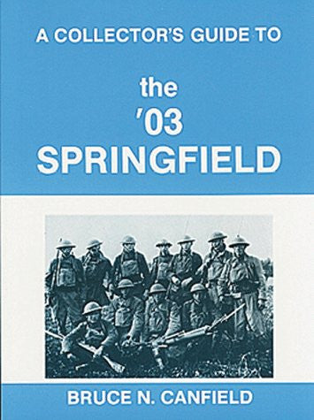 A Collector's Guide to the '03 Springfield