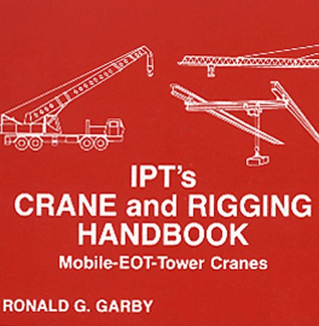 IPT's Crane and Rigging Handbook