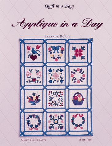 Applique in a Day (Quilt Block Party), Series 6, with 12 pattern inserts