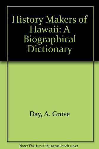 History Makers of Hawaii: A Biographical Dictionary