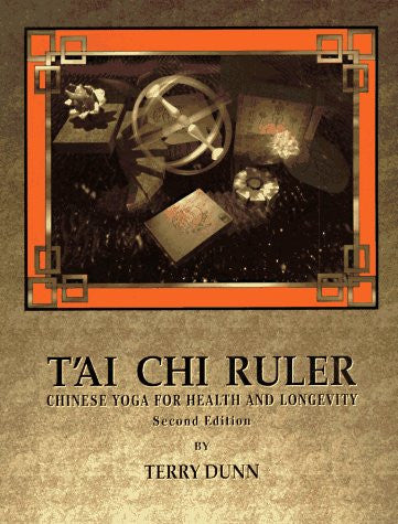 Tai Chi Ruler: Chinese Yoga for Health and Longevity