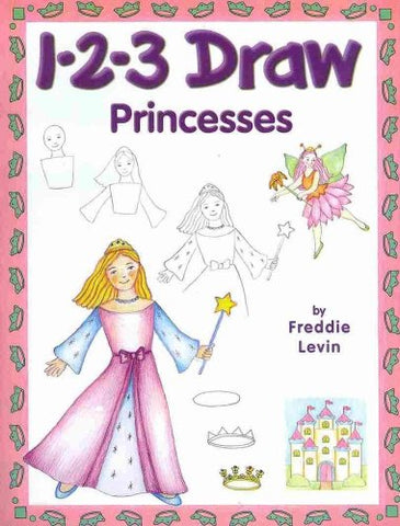 1-2-3 Draw Princesses : A Step-By-Step guide ( Paperback)