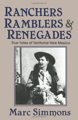 Ranchers, Ramblers, & Renegades: True Tales of Territorial New Mexico