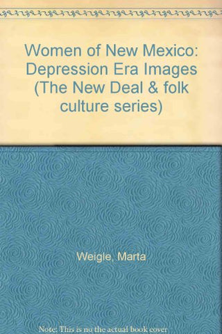 Women of New Mexico: Depression Era Images (New Deal & Folk Culture Series)